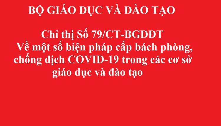 Chỉ thị số 79/CT-BGDĐT về một số biện pháp cấp bách phòng, chống dịch bệnh COVID-19 trong các cơ sở giáo dục và đào tạo